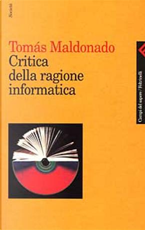 Critica della ragione informatica by Tomás Maldonado