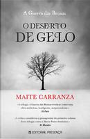 O Deserto de Gelo by Maite Carranza
