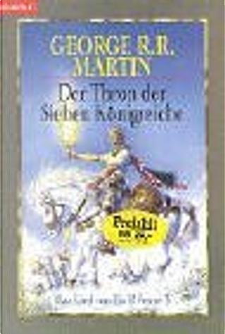 Das Lied von Eis und Feuer 3. Der Thron der Sieben Königreiche. by George R.R. Martin