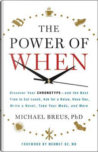 The Power of When by Michael, Ph.D. Breus
