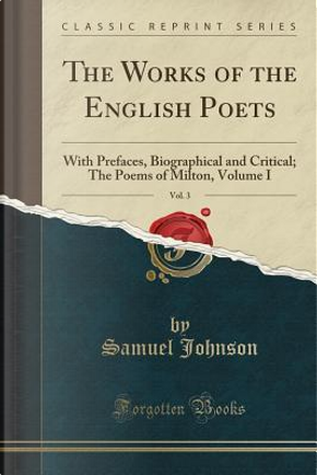 The Works of the English Poets, Vol. 3 by Samuel Johnson