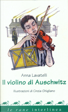 Il violino di Auschwitz by Anna Lavatelli