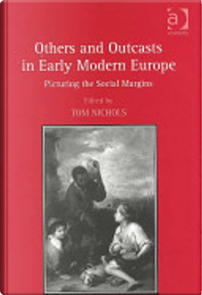 Others and outcasts in early modern Europe by Tom Nichols