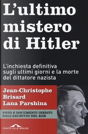 L'ultimo mistero di Hitler by Jean-Christophe Brisard, Lana Parshina