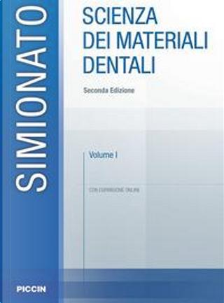 Scienza dei materiali dentali. Con espansione online by Francesco Simionato