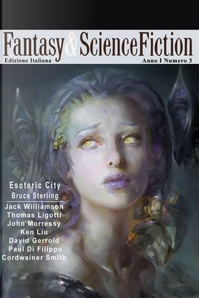 Fantasy & Science Fiction 3 by Bruce Sterling, John Morressy, William Butler Yeats, David Gerrold, Thomas Ligotti, Jack Williamson, Cordwainer Smith, Ken Liu, Paul Di Filippo