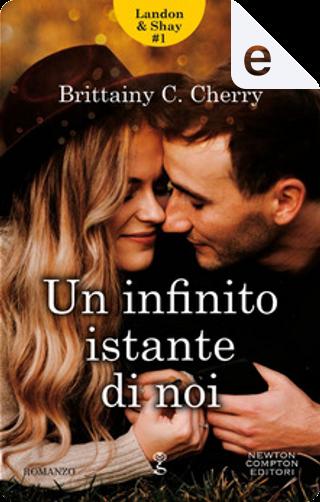 Un infinito istante di noi by Brittainy C. Cherry