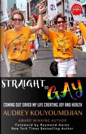 Straight to Gay by Audrey Kouyoumdjian