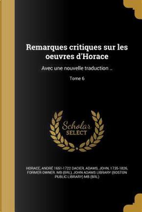 FRE-REMARQUES CRITIQUES SUR LE by Andre 1651-1722 Dacier