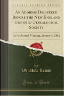An Address Delivered Before the New England Historic-Genealogical Society by Winslow Lewis
