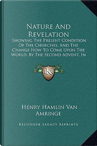 Nature and Revelation by Henry Hamlin Van Amringe
