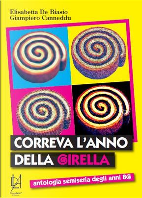 Correva l'anno della Girella by Elisabetta De Biasio, Giampiero Canneddu