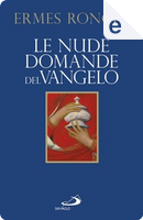 Le nude domande del Vangelo by Ermes Ronchi