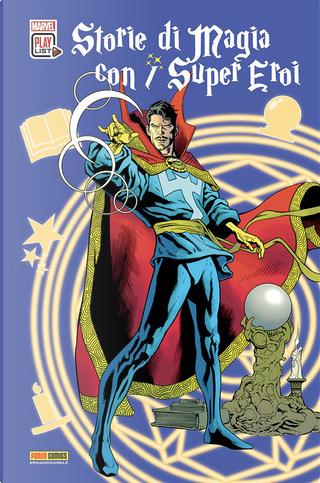 Storie di magia con i super eroi by C. B. Cebulski, Chris Claremont, David Michelinie, James Robinson, Len Wein, Roy Thomas