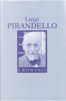 I romanzi by Luigi Pirandello