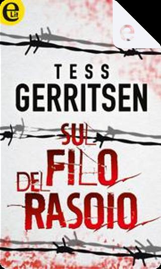 Sul filo del rasoio by Tess Gerritsen