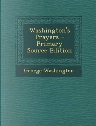 Washington's Prayers by George Washington
