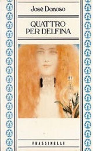 Quattro per Delfina by Jose Donoso