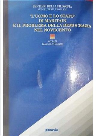 """""""L'uomo e lo stato"""" di Maritain e il problema della democrazia nel novecento"""