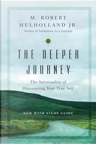 The Deeper Journey by M. Robert, Jr. Mulholland