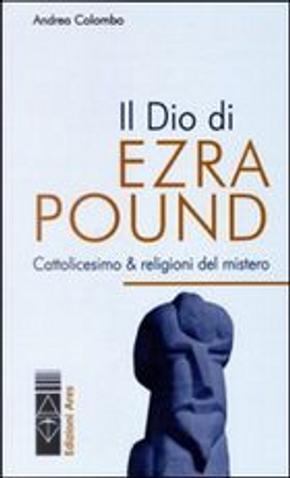 Il Dio di Ezra Pound by Andrea Colombo