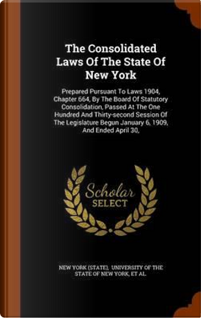 The Consolidated Laws of the State of New York by New York (State)