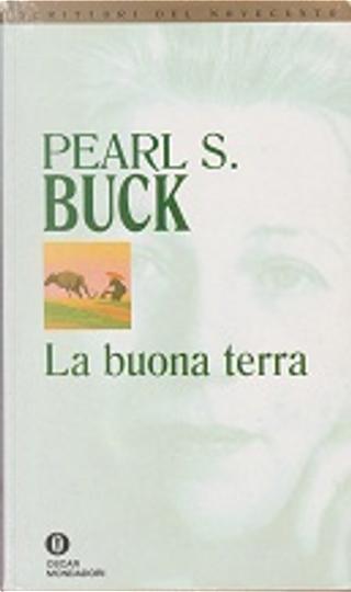 La buona terra by Pearl S. Buck