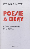 Poesie a Beny. Parole d'amore in libertà. Testo francese a fronte by Filippo Tommaso Marinetti