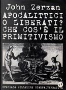 Apocalittici o liberati? by John Zerzan