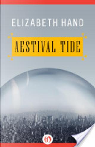 Aestival Tide by Elizabeth Hand