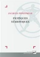 Pratiques sémiotiques by Jacques Fontanille
