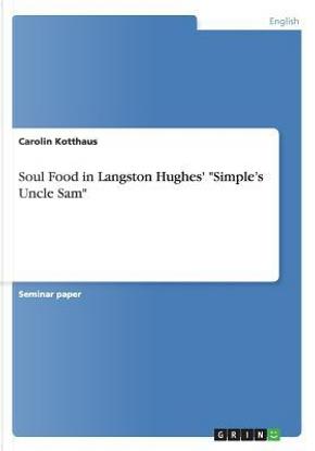 Soul Food in Langston Hughes' Simple's Uncle Sam by Carolin Kotthaus