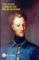 Carlo XII Re di Svezia by Voltaire