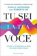Tu sei la tua voce by Danila Satragno, Roberto Re
