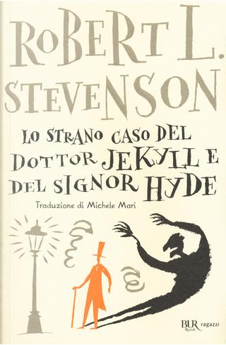 Lo strano caso del dottor Jekyll e del signor Hyde by Robert Louis Stevenson