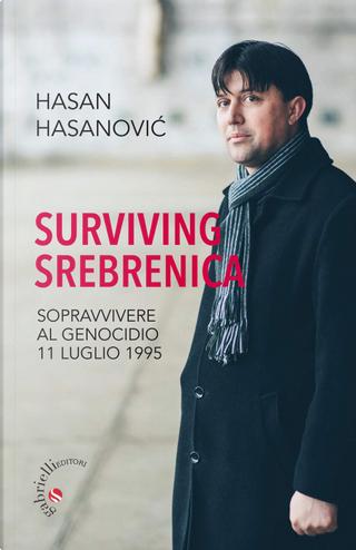 Surviving Srebrenica by Hasan Hasanović