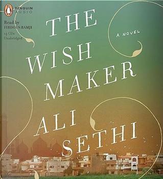 The Wish Maker by Ali Sethi