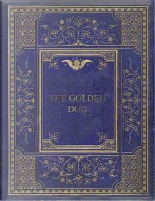 The Golden Dog by William Kirby