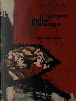 Il segno della bislunga by Giuseppe Ceriana