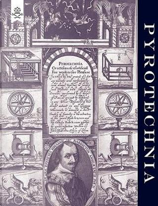 PYROTECHNIA OR, A DISCOURSE OF ARTIFICIALL FIRE-WORKS by John Babington Gunner