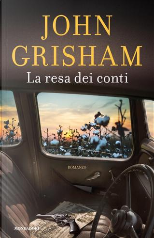 La resa dei conti by John Grisham