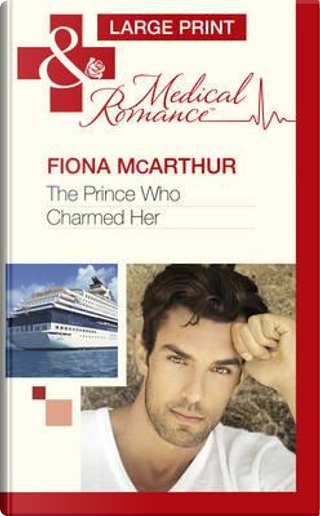 Prince Who Charmed Her by Fiona McArthur