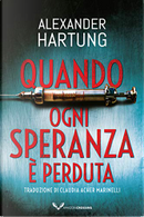 Quando ogni speranza è perduta by Alexander Hartung