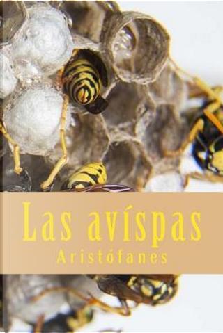 Las avispas/ The bees by Aristophanes