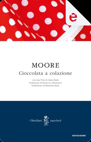 Cioccolata a colazione by pamela moore