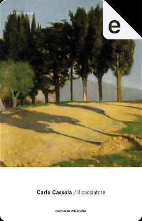 Il cacciatore by Carlo Cassola