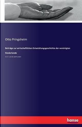 Beiträge zur wirtschaftlichen Entwicklungsgeschichte der vereinigten Niederlande by Otto Pringsheim