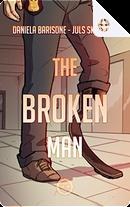 The broken man by Daniela Barisone, Juls SK Vernet