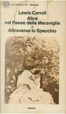 Alice nel paese delle meraviglie - Attraverso lo specchio by Lewis Carroll