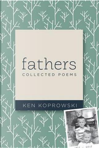 Fathers by Ken Koprowski